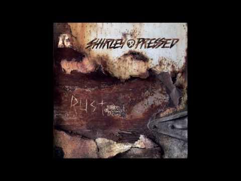 Shirley D.  Pressed - Rust  (Full Album - 2017)