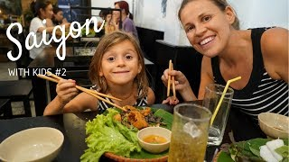 Ho Chi Minh City With Kids Travel Vlog in Vietnam - Part 2