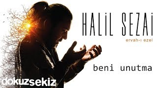 Halil Sezai - Beni Unutma (Official Audio)