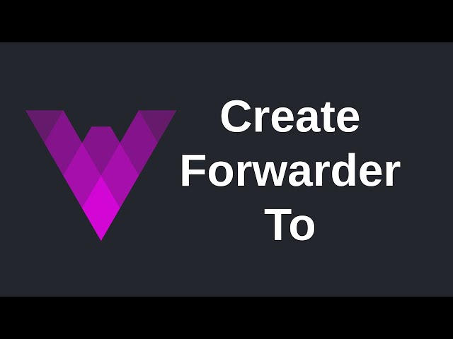 Create Forwarder To | Vyper (0.2)