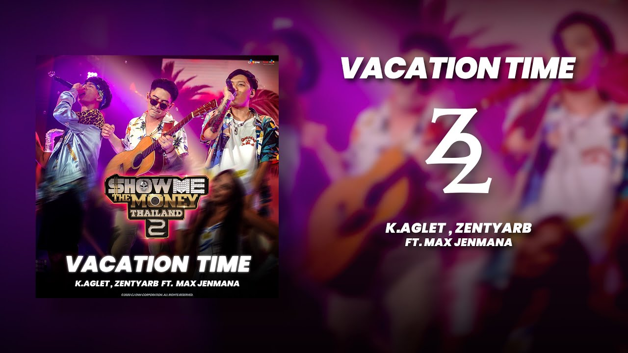 Vacation Time - K.AGLET , ZENTYARB Feat. Max Jenmana (Audio)  OFFICIAL PERFORMANCE 2  [ SMTMTH2 ]