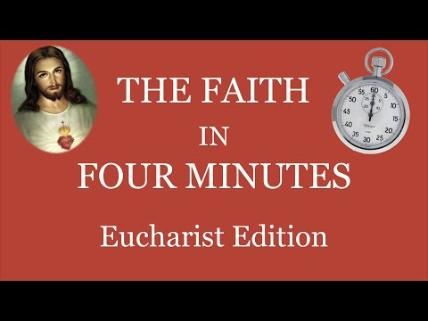 Eucharist - The Faith in Four Minutes