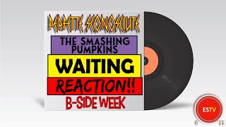 "The Smashing Pumpkins - ""Waiting""   REACTION!!    PERFETTE SCONOSCIUTE"