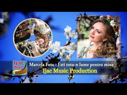 Marcela Fota - Esti totu-n lume pentru mine