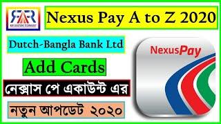 Nexus Pay update details 2020 & Add Cards process Bangla Tutorial