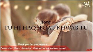 Tu hi haqeeqat khwab tu- romantic lines 2017 || video status || asm editz