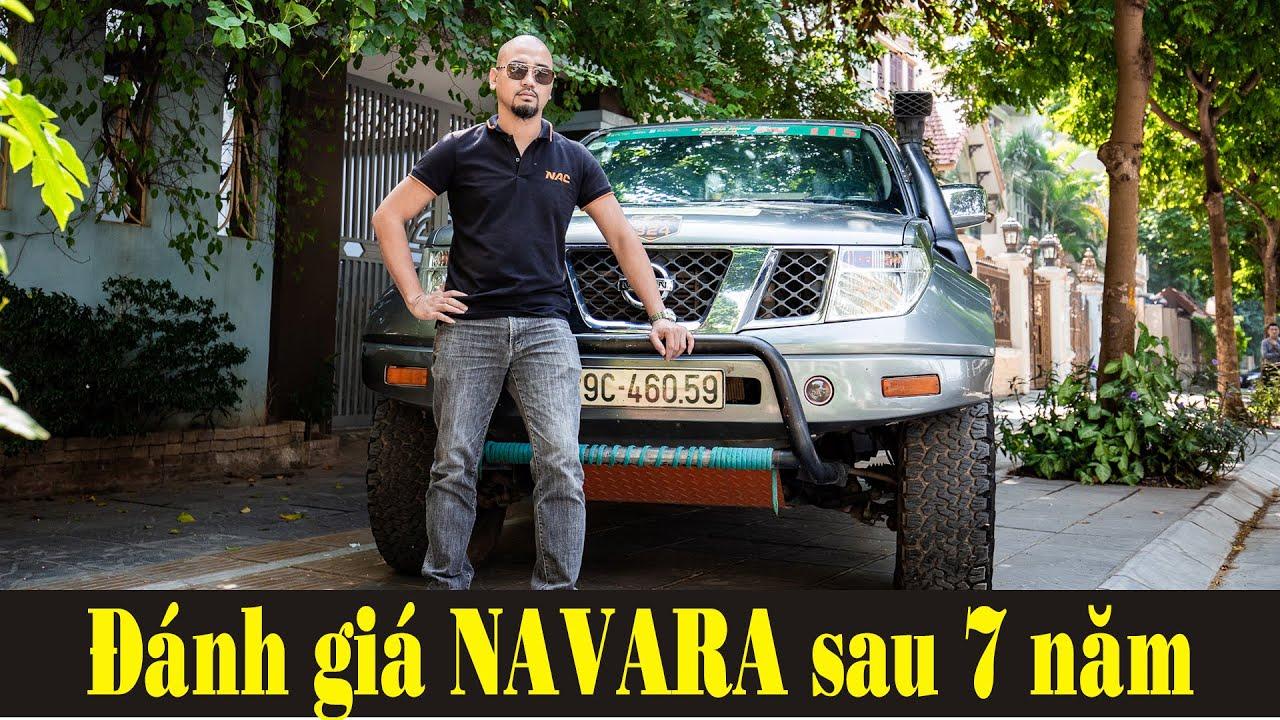 Vì sao 7 năm dùng Nissan Navara mà không 1 phút tiếc nuối ?
