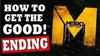 "METRO LAST LIGHT How to get the GOOD ENDING Walkthrough [HD] ""Metro Last Light All Endings"""