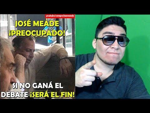 Si José Antonio Meade No gana el Debate ¡Será su Fin! - Campechaneando