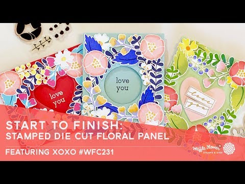 Start to Finish: Stamped Die Cut Floral Panel | Feat. XOXO