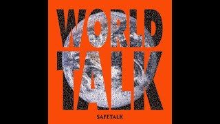 Safetalk - WORLDTALK ( Covid 19 )
