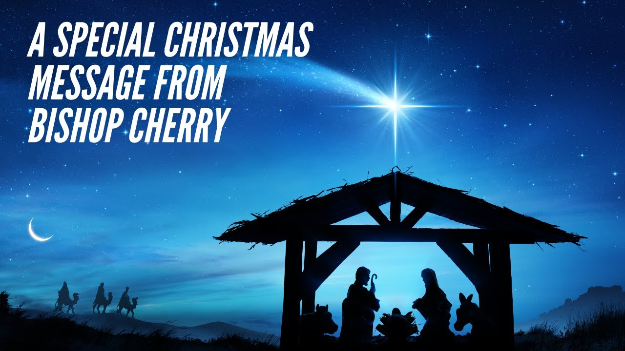Christmas message from Bishop Cherry