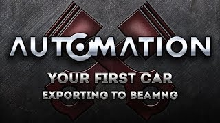 Automation Tutorial: Making your first car, Export to BeamNG.drive