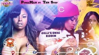 PinkzMan Ft. Ten Step - Swag Loaded Fully [Galli's Swag Riddim] August 2018