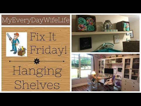Fix It Friday! || Hanging Shelves