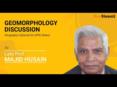 Geomorphology Discussion | Prof. Majid Husain | Geography Optional | UPSC Mains | NeoStencil