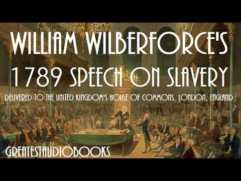 1789 SPEECH ON SLAVERY by William Wilberforce - FULL AudioBook | GreatestAudioBooks