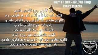 Balti Ft Zina  - Galouli Matji + Lyrics
