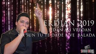 ERDjAN 2019 MA SUN TU TE DADE live 2019