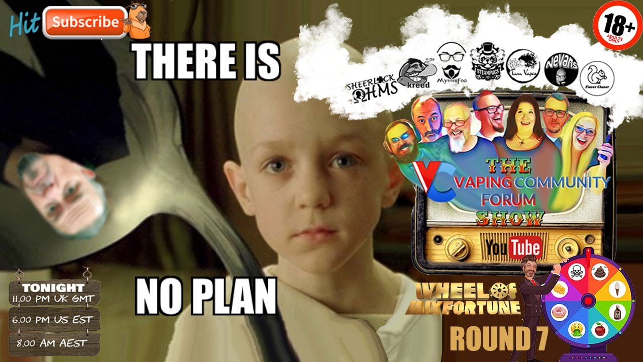 Download Vaping Community Episode 38: Wheel Of Mixfortune R7- Other Than That No Plan!
