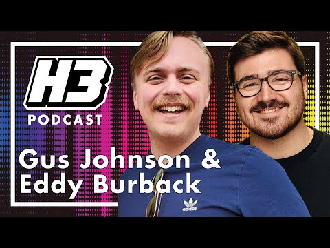 Gus Johnson & Eddy Burback - H3 Podcast #173