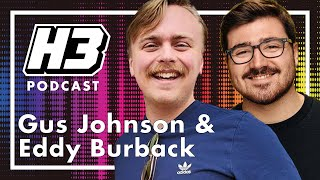 Gus Johnson & Eddy Burback - H3 Podcast #173