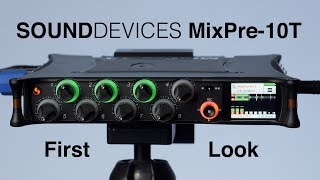 Sound Devices MixPre 10T Initial Impressions - Pro Level Audio Field Recorder