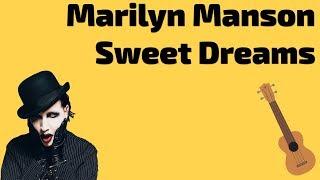 Marilyn Manson - Sweet Dreams. Урок для укулеле