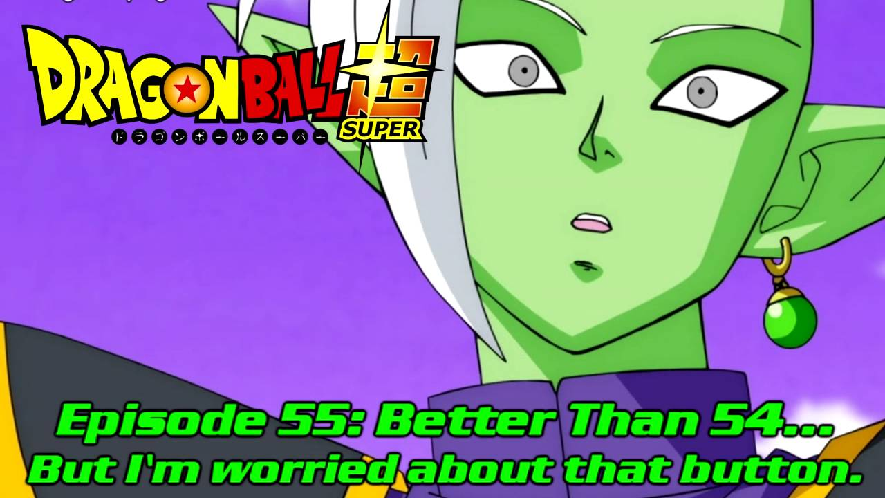 Dragon Ball Super Episode 55