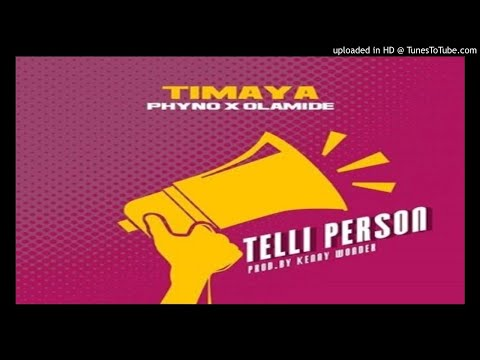 Timaya-Telli-Person-Feat.-Phyno-Olamide (2017 MUSIC)