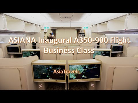 Asiana Inaugural A350-900 Business Class Seoul to Manila