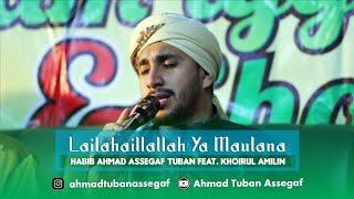 Lailahaillallah Ya Maulana - Sayyid Ahmad Assegaf Tuban