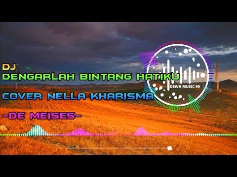 Dj Dengarlah Bintang Hatiku De Meises Remix Cover Nella Kharisma