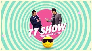 Ali Ece & Özgür Buzbaş | TT Show