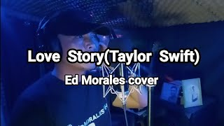 Taylor Swift-Love Story(Taylor's Version)|Ed Morales cover