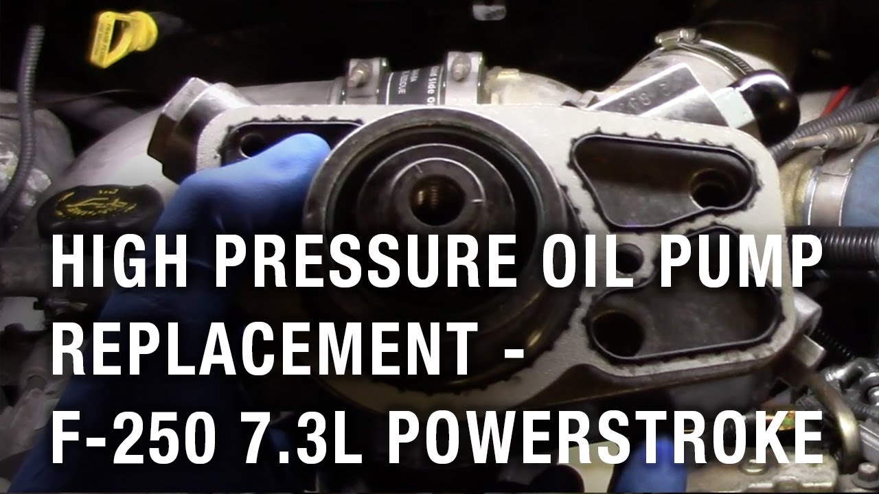 high pressure oil pump replacement - 2002 ford f-250 7 3l powerstroke