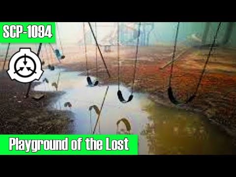 SCP-1094 Playground of the Lost | object class safe | location / compulsion scp