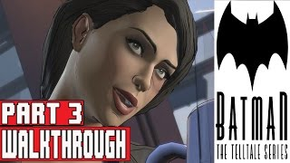 Batman The Telltale Series Episode 1 Gameplay Walkthrough Part 3 No Commentary