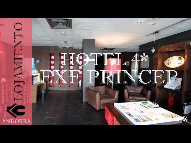 Hotel Exe Princep 4*   Andorra