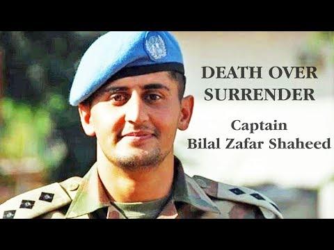 "DEATH OVER SURRENDER (""Captain Bilal Zafar Shaheed"")"