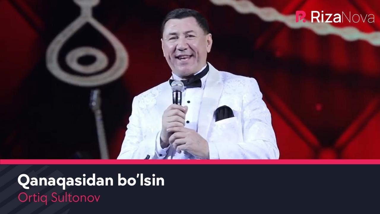 Ortiq Sultonov - Qanaqasidan bo'lsin   Ортик Султонов - Канакасидан булсин