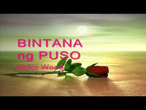 BINTANA NG PUSO by VICTOR WOOD