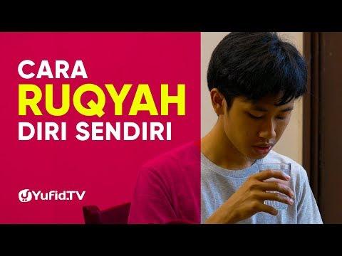Cara Meruqyah Diri Sendiri LENGKAP, Ruqyah Mandiri Dengan Ayat Ruqyah Syariah - Yufid TV 2019