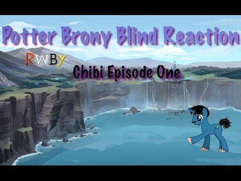 PotterBrony Blind Reaction RWBY Chibi Episode 1