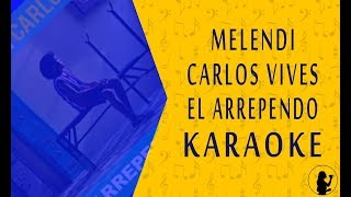 KARAOKE   Melendi, Carlos Vives - El Arrepentido