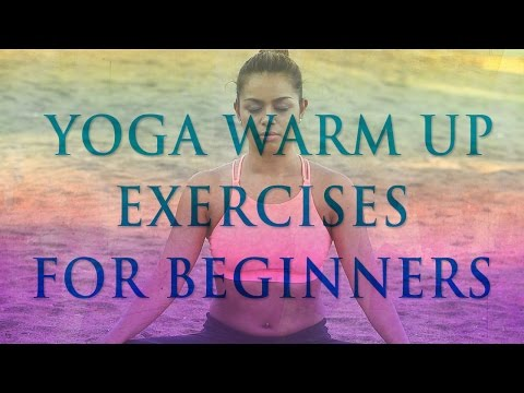 Yoga Warm Up Exercises For Beginners | 5 Simple Yoga Warm Up Stretches Before Workout