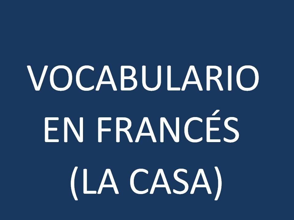 Francés Lección 41 Vocabulario La Casa