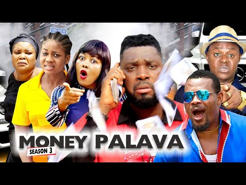 Download MONEY PALAVA SEASON 3 - NEW MOVIES 2020 | LATEST NIGERIAN NOLLYWOOD MOVIES Full HD