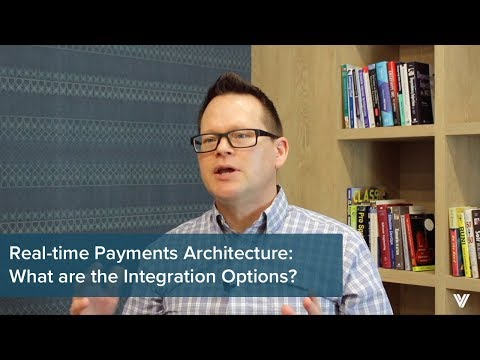 Real-time Payments Architecture Guide Episode 1: Integration Options For Banks