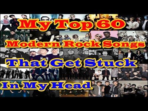 My Top 50 Modern Rock Songs That Get Stuck In My Head